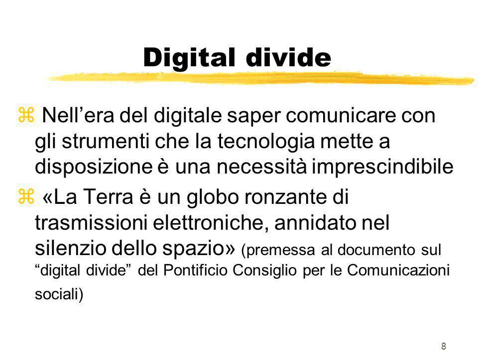 Digital divide Nell'era del digitale saper comunicare con gli strumenti che la tecnologia mette a disposizione è una necessità imprescindibile.