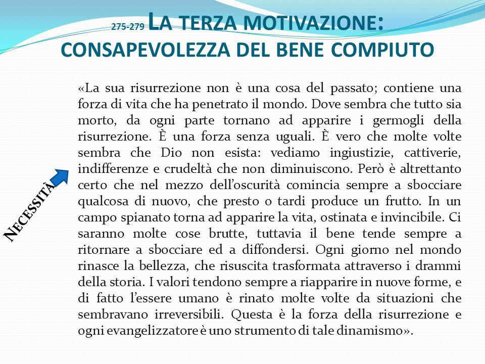 275-279 La terza motivazione: consapevolezza del bene compiuto