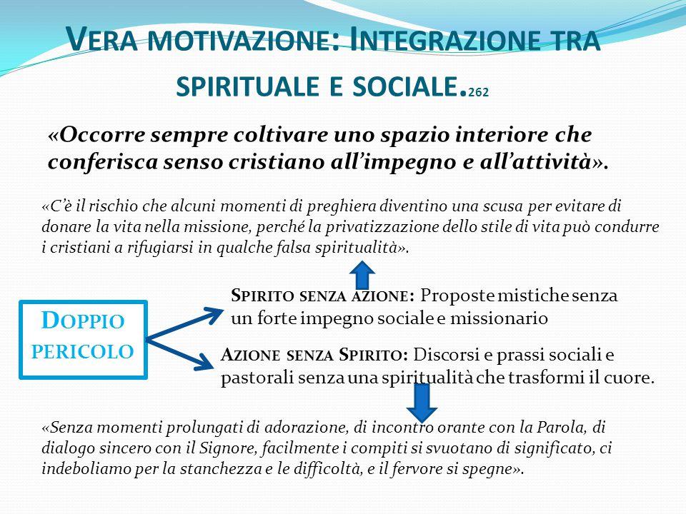 Vera motivazione: Integrazione tra spirituale e sociale.262