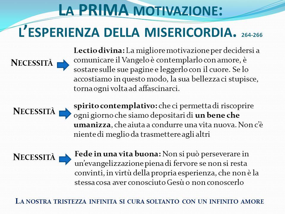 La PRIMA motivazione: l'esperienza della misericordia. 264-266