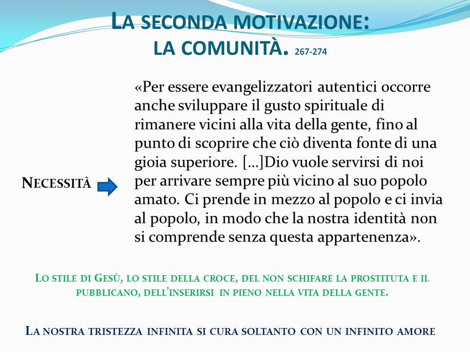 La seconda motivazione: la comunità. 267-274