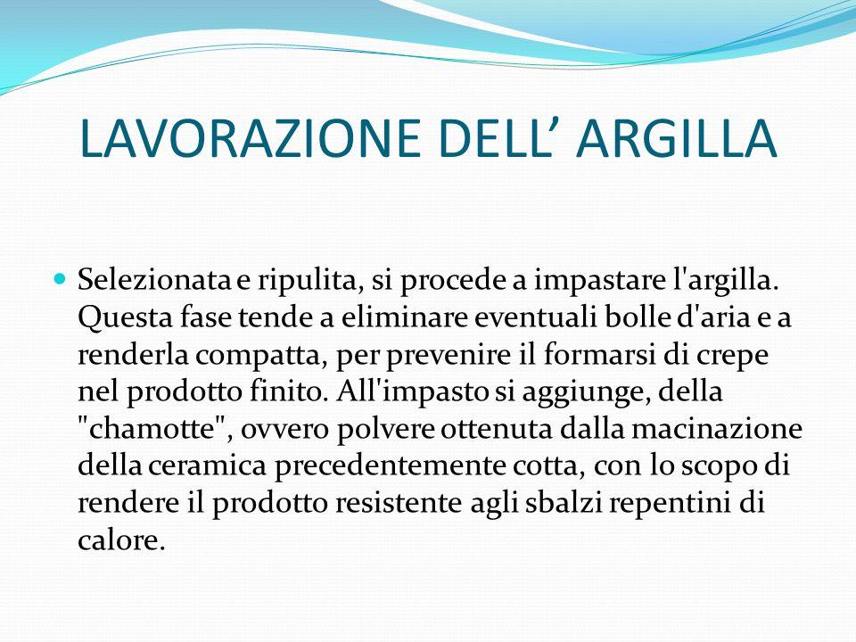 LAVORAZIONE DELL' ARGILLA