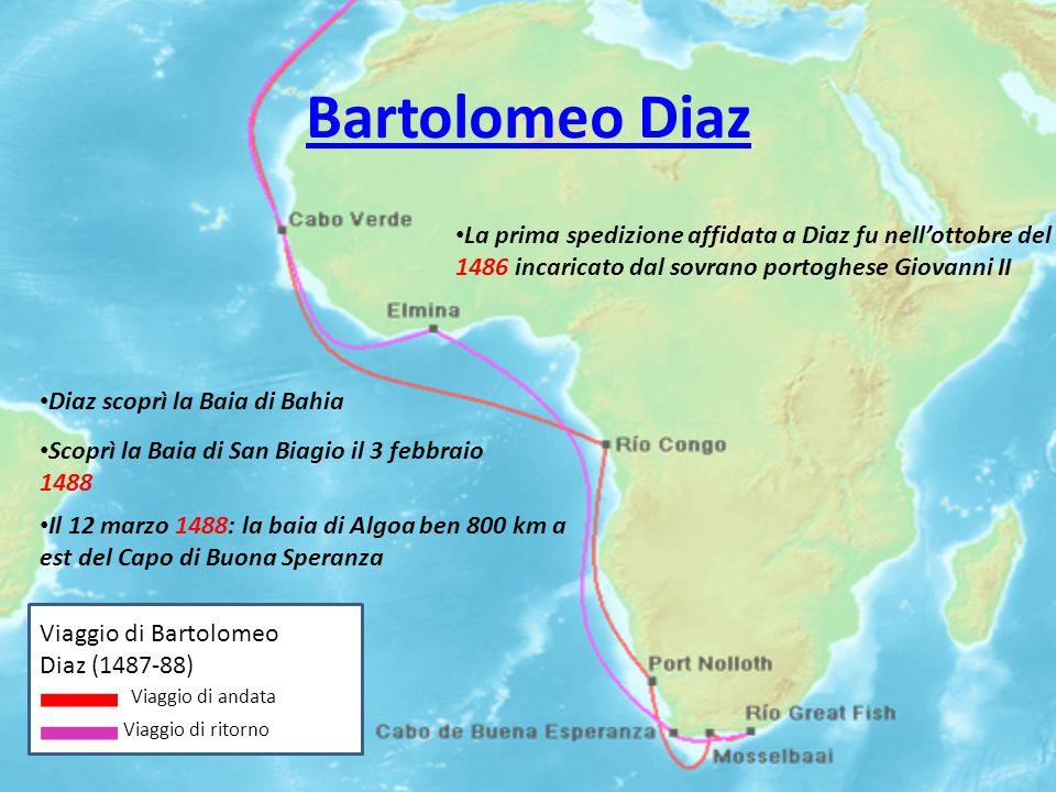 Bartolomeo Diaz La prima spedizione affidata a Diaz fu nell'ottobre del 1486 incaricato dal sovrano portoghese Giovanni II.