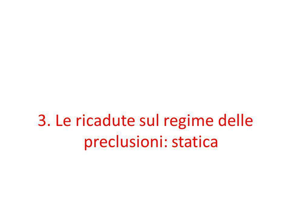 3. Le ricadute sul regime delle preclusioni: statica