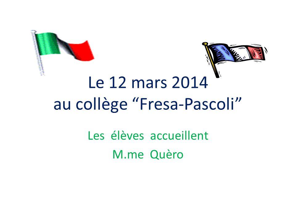 Le 12 mars 2014 au collège Fresa-Pascoli