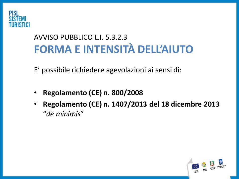 AVVISO PUBBLICO L.I. 5.3.2.3 FORMA E INTENSITÀ DELL'AIUTO