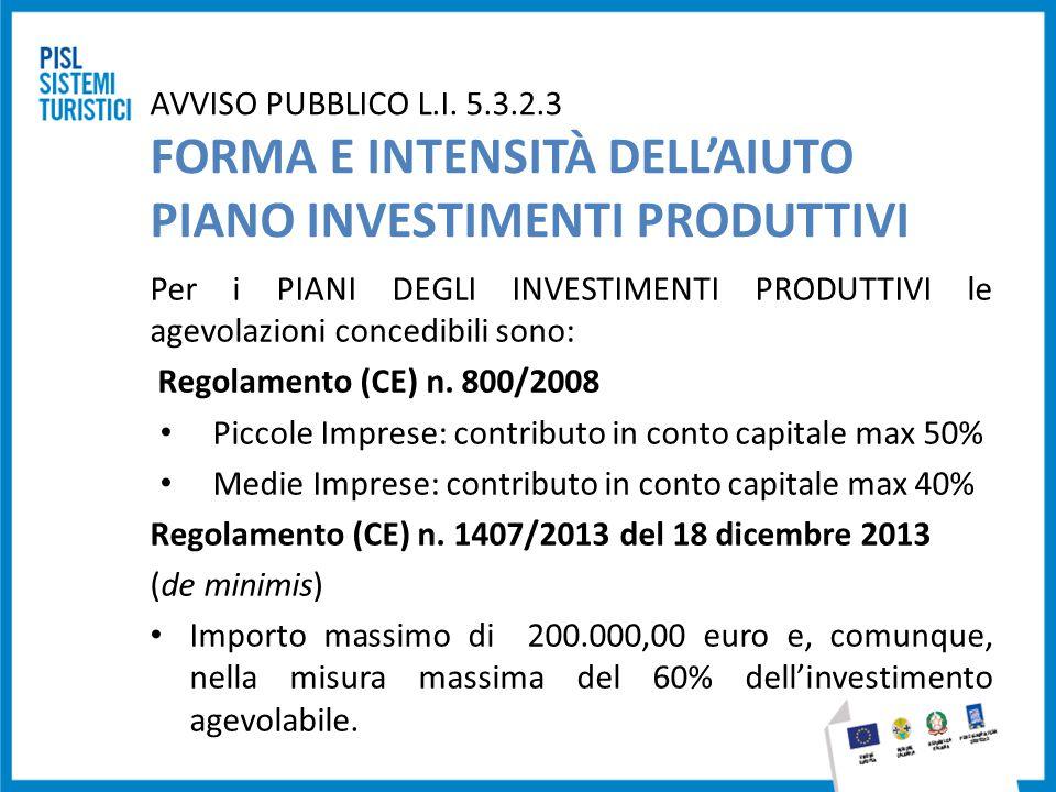 AVVISO PUBBLICO L.I. 5.3.2.3 FORMA E INTENSITÀ DELL'AIUTO PIANO INVESTIMENTI PRODUTTIVI