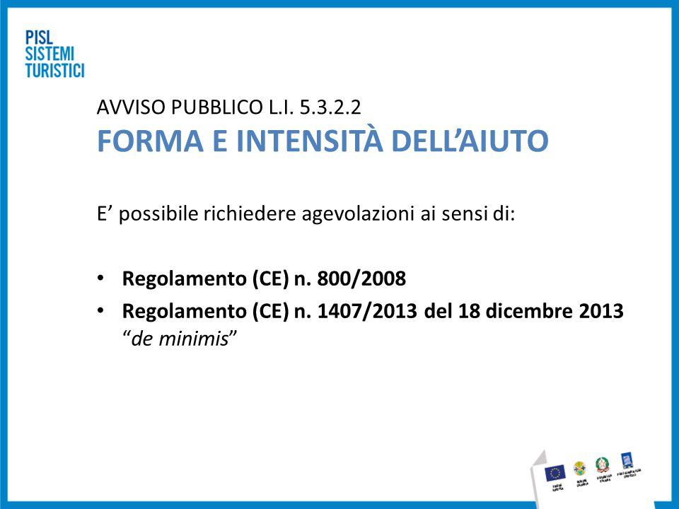 AVVISO PUBBLICO L.I. 5.3.2.2 FORMA E INTENSITÀ DELL'AIUTO