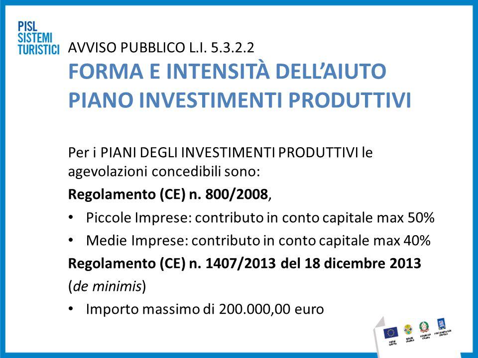 AVVISO PUBBLICO L.I. 5.3.2.2 FORMA E INTENSITÀ DELL'AIUTO PIANO INVESTIMENTI PRODUTTIVI