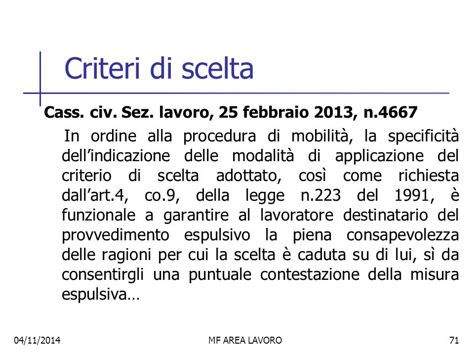 Criteri di scelta Cass. civ. Sez. lavoro, 25 febbraio 2013, n.4667.