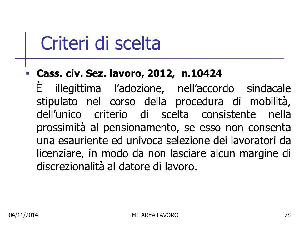 Criteri di scelta Cass. civ. Sez. lavoro, 2012, n.10424.