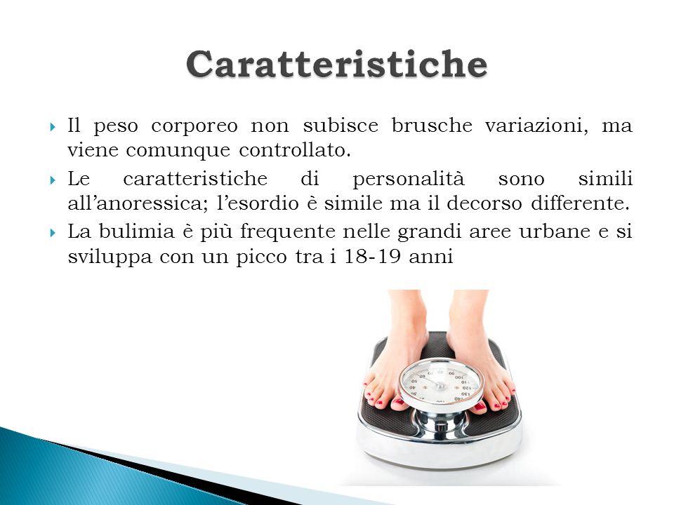 Caratteristiche Il peso corporeo non subisce brusche variazioni, ma viene comunque controllato.