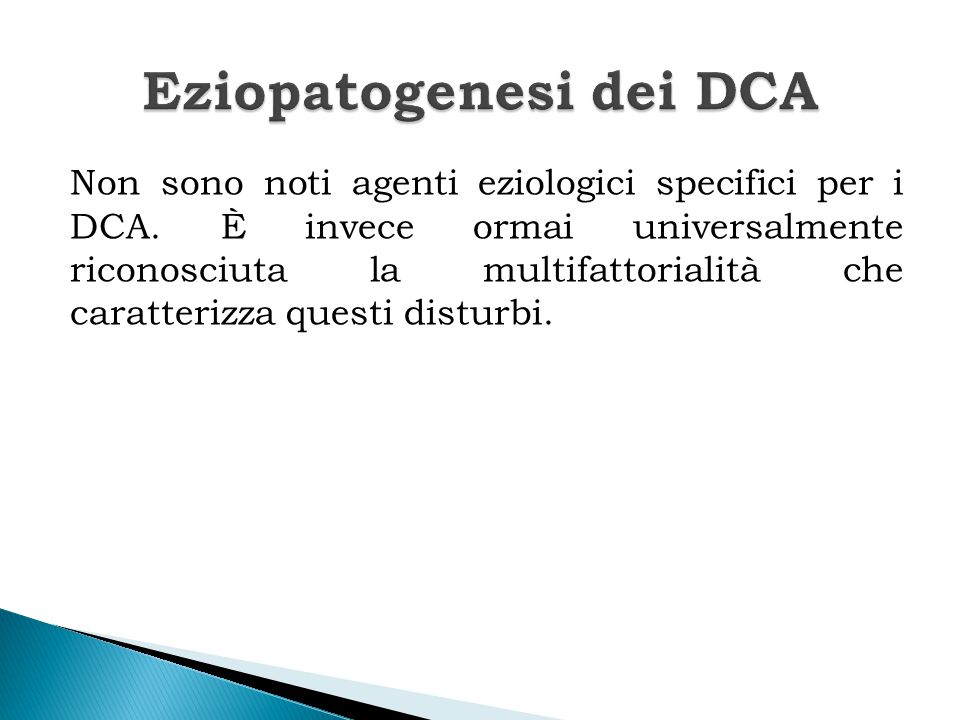Eziopatogenesi dei DCA