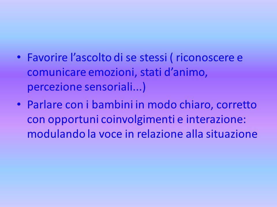 Favorire l'ascolto di se stessi ( riconoscere e comunicare emozioni, stati d'animo, percezione sensoriali...)