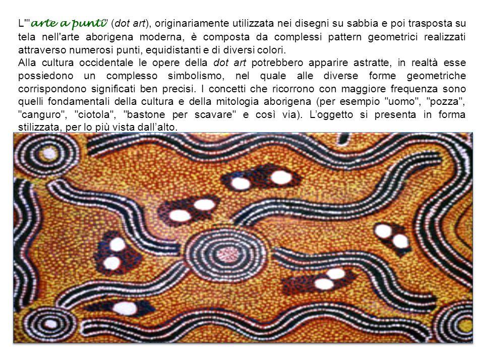 L arte a punti (dot art), originariamente utilizzata nei disegni su sabbia e poi trasposta su tela nell arte aborigena moderna, è composta da complessi pattern geometrici realizzati attraverso numerosi punti, equidistanti e di diversi colori.