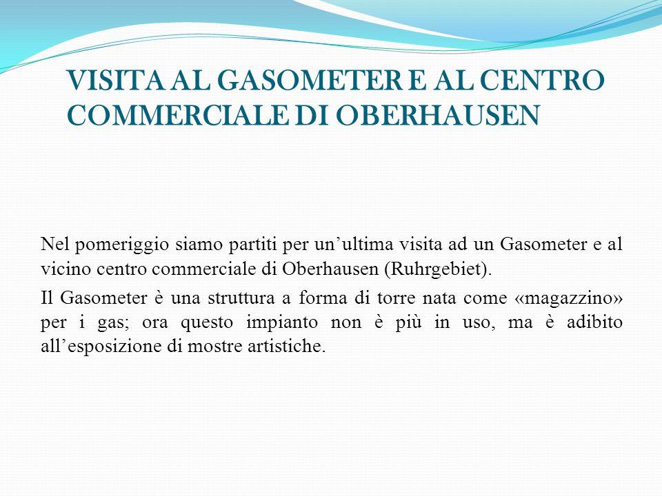 VISITA AL GASOMETER E AL CENTRO COMMERCIALE DI OBERHAUSEN