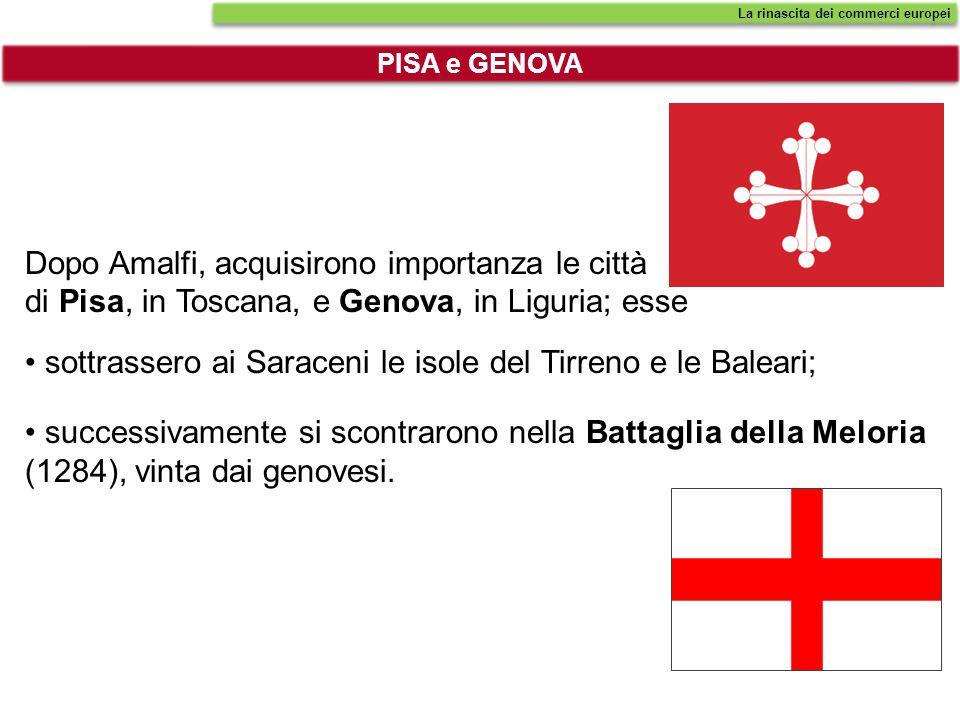 Dopo Amalfi, acquisirono importanza le città