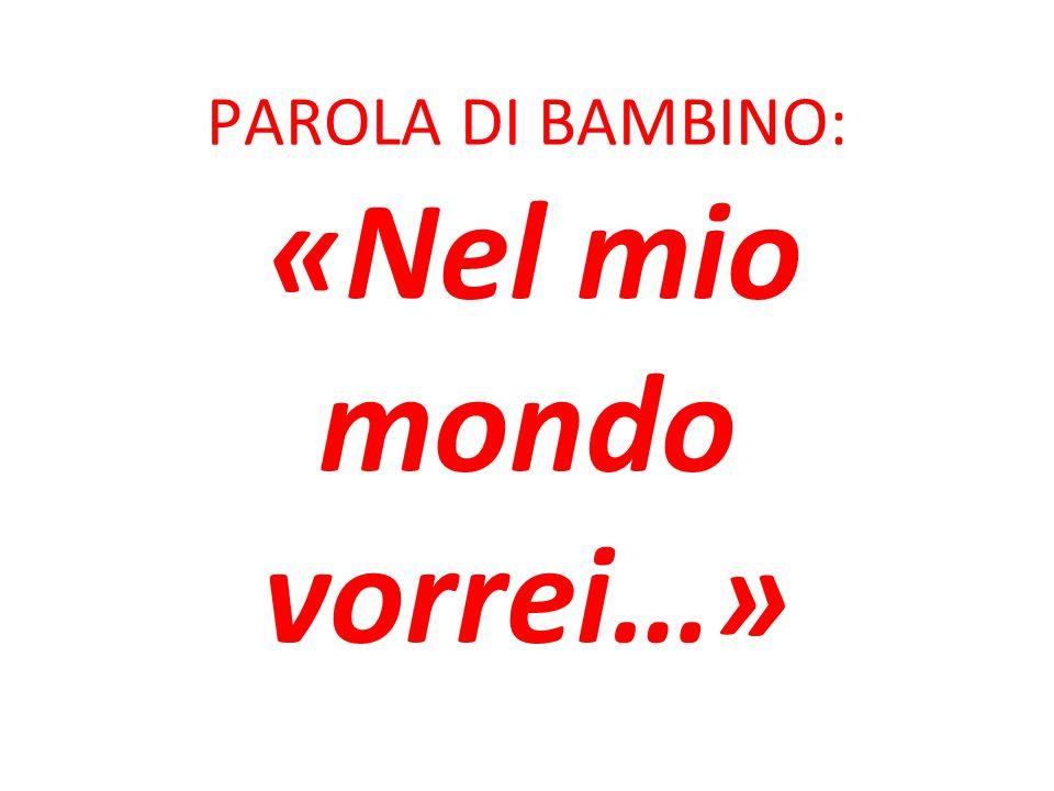 PAROLA DI BAMBINO: «Nel mio mondo vorrei…»