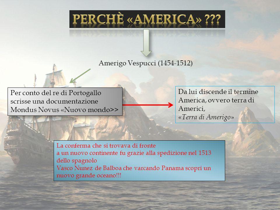Perchè «America» Amerigo Vespucci (1454-1512)