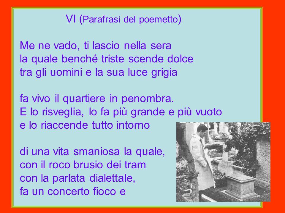 VI (Parafrasi del poemetto)