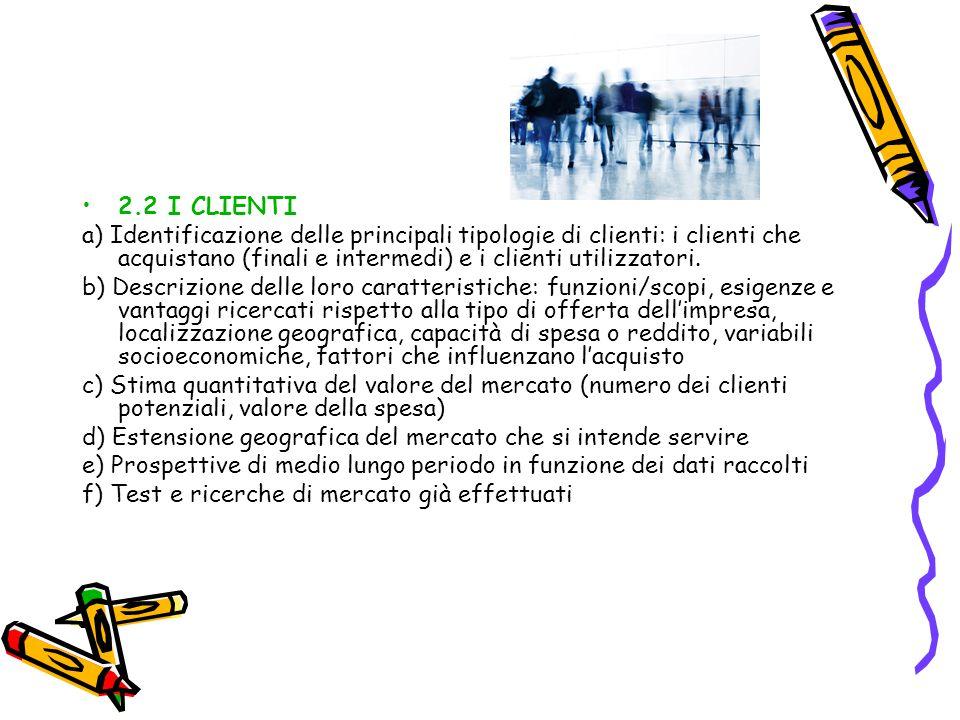 2.2 I CLIENTI a) Identificazione delle principali tipologie di clienti: i clienti che acquistano (finali e intermedi) e i clienti utilizzatori.
