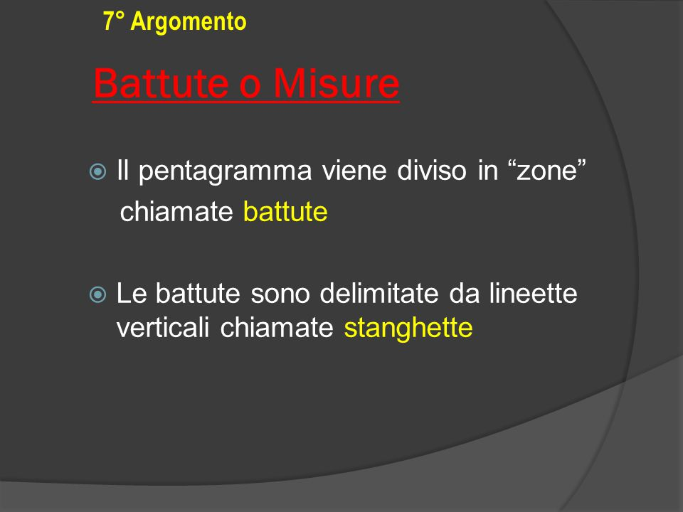 Battute o Misure Il pentagramma viene diviso in zone
