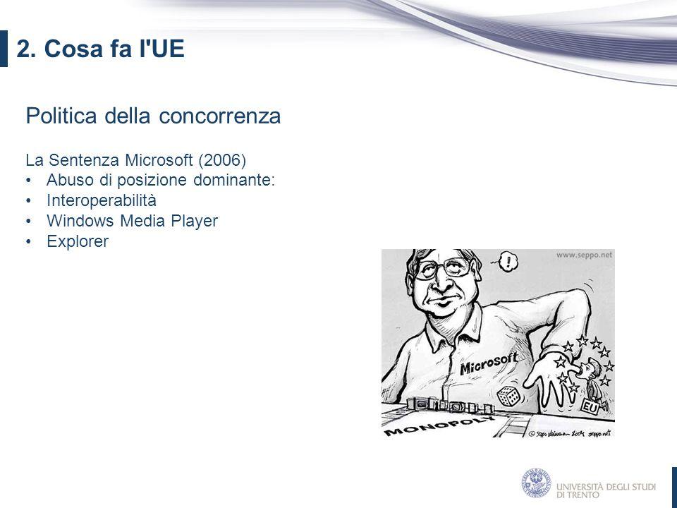 2. Cosa fa l UE Politica della concorrenza