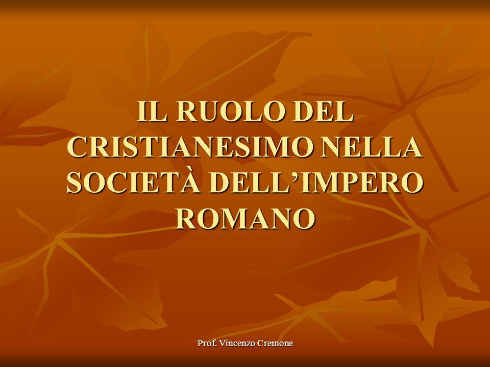 IL RUOLO DEL CRISTIANESIMO NELLA SOCIETÀ DELL'IMPERO ROMANO