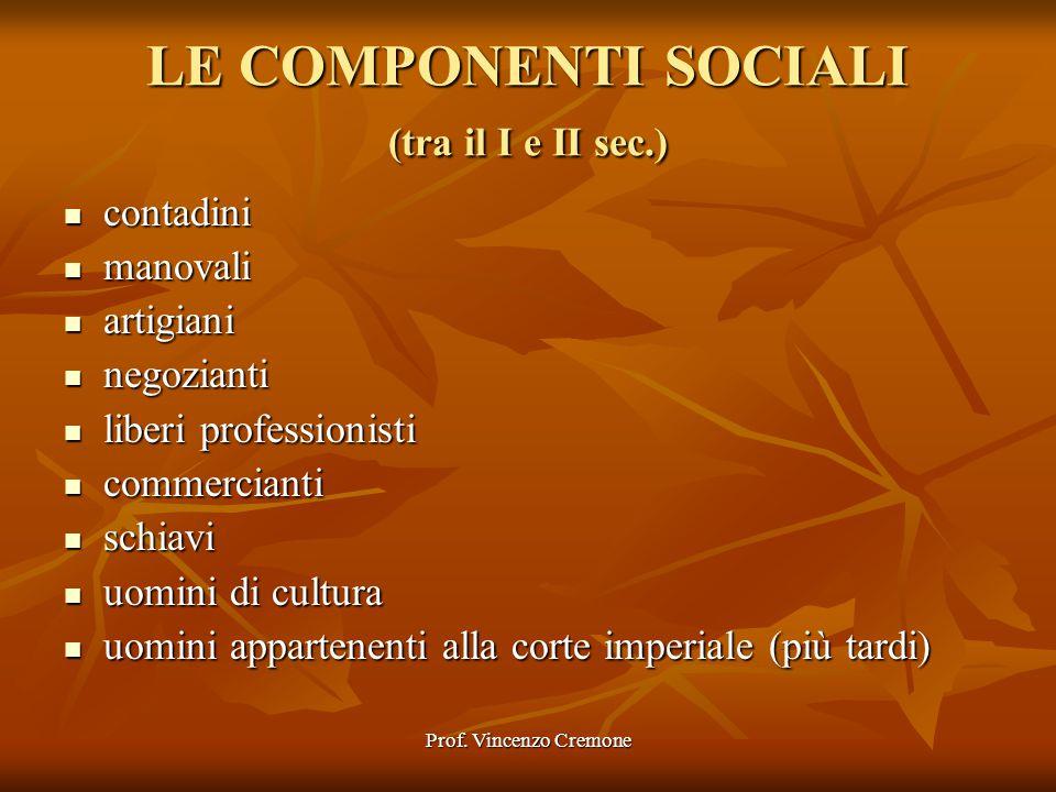 LE COMPONENTI SOCIALI (tra il I e II sec.)
