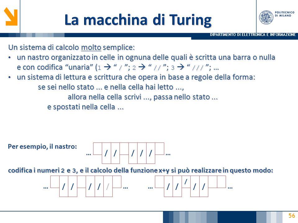 La macchina di Turing Un sistema di calcolo molto semplice: