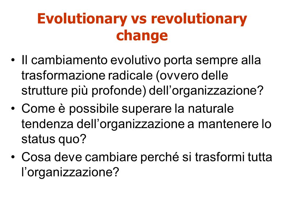 Evolutionary vs revolutionary change