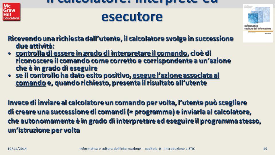 Il calcolatore: interprete ed esecutore