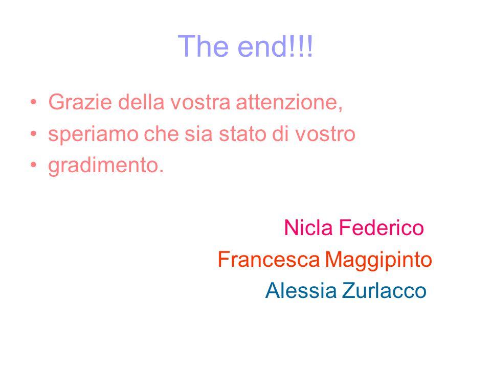 The end!!! Grazie della vostra attenzione,