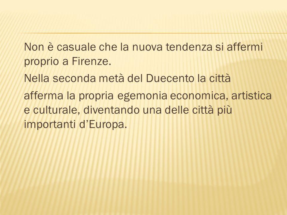 Non è casuale che la nuova tendenza si affermi proprio a Firenze