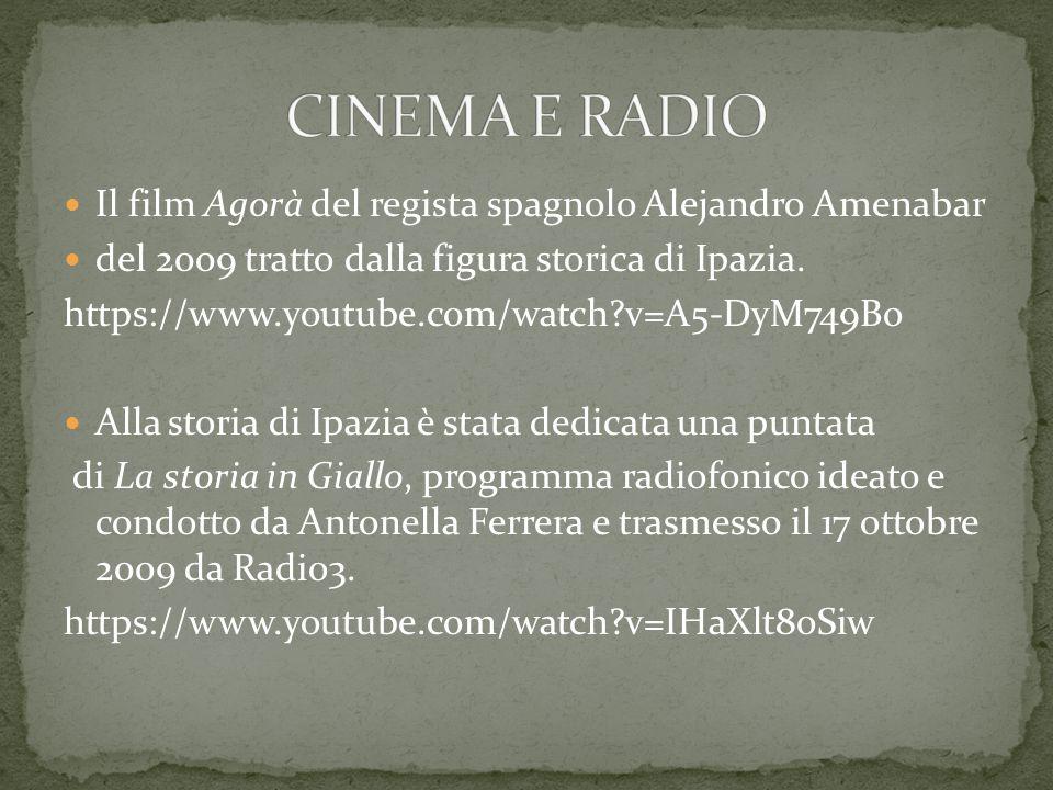 CINEMA E RADIO Il film Agorà del regista spagnolo Alejandro Amenabar