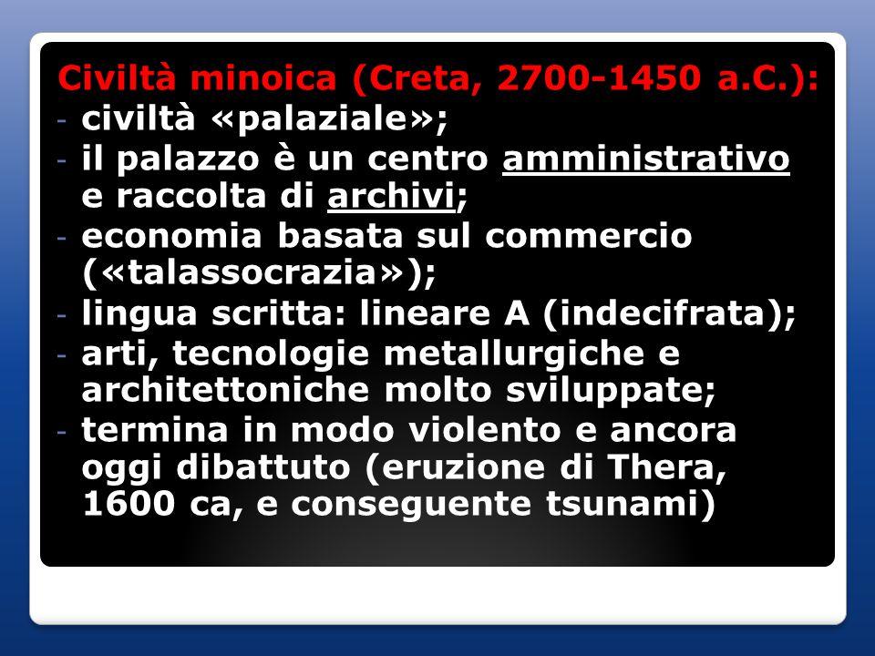 Civiltà minoica (Creta, 2700-1450 a.C.):