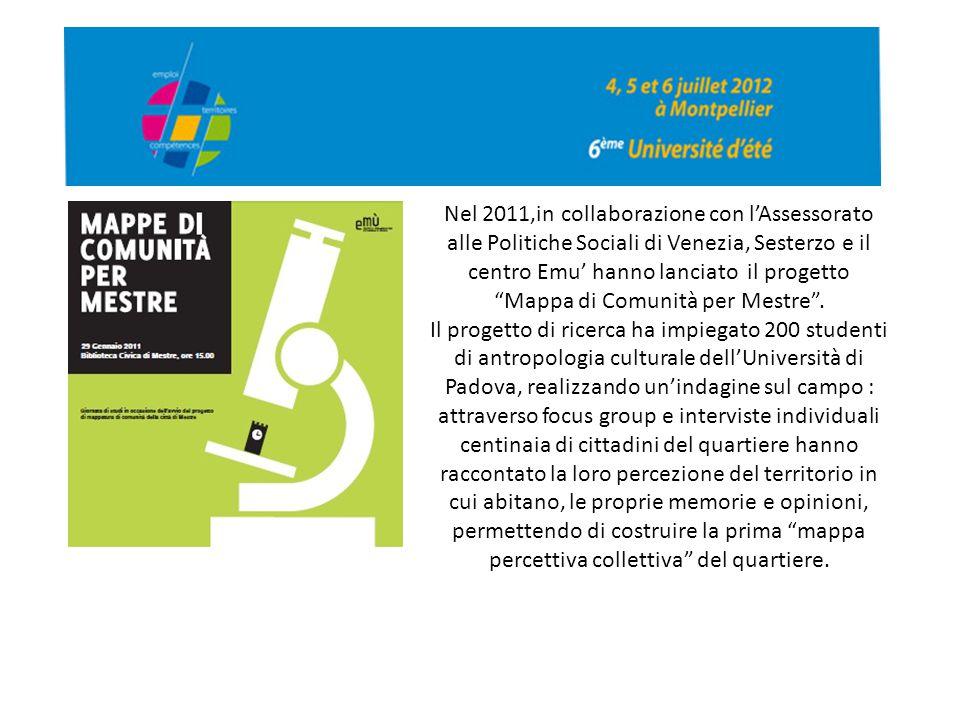 Nel 2011,in collaborazione con l'Assessorato alle Politiche Sociali di Venezia, Sesterzo e il centro Emu' hanno lanciato il progetto Mappa di Comunità per Mestre .