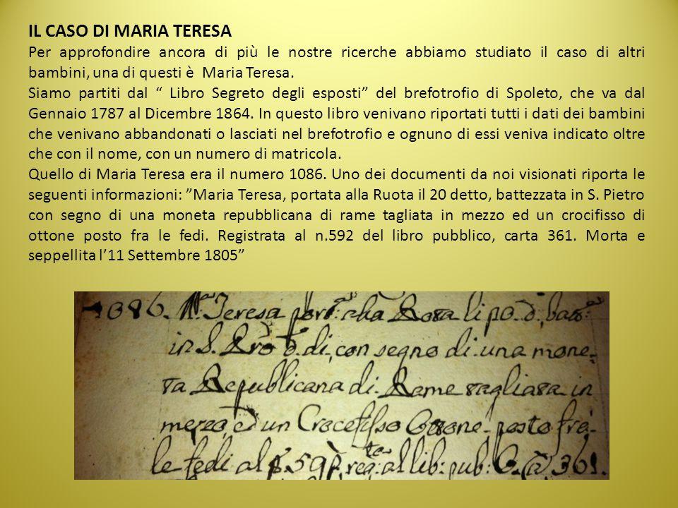IL CASO DI MARIA TERESA Per approfondire ancora di più le nostre ricerche abbiamo studiato il caso di altri bambini, una di questi è Maria Teresa.