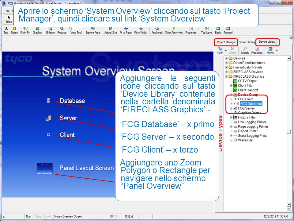Aprire lo schermo 'System Overview' cliccando sul tasto 'Project Manager', quindi cliccare sul link 'System Overview'