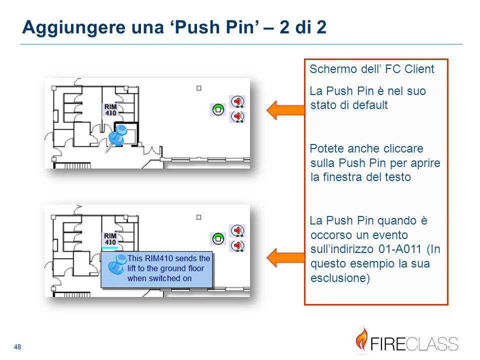 Aggiungere una 'Push Pin' – 2 di 2