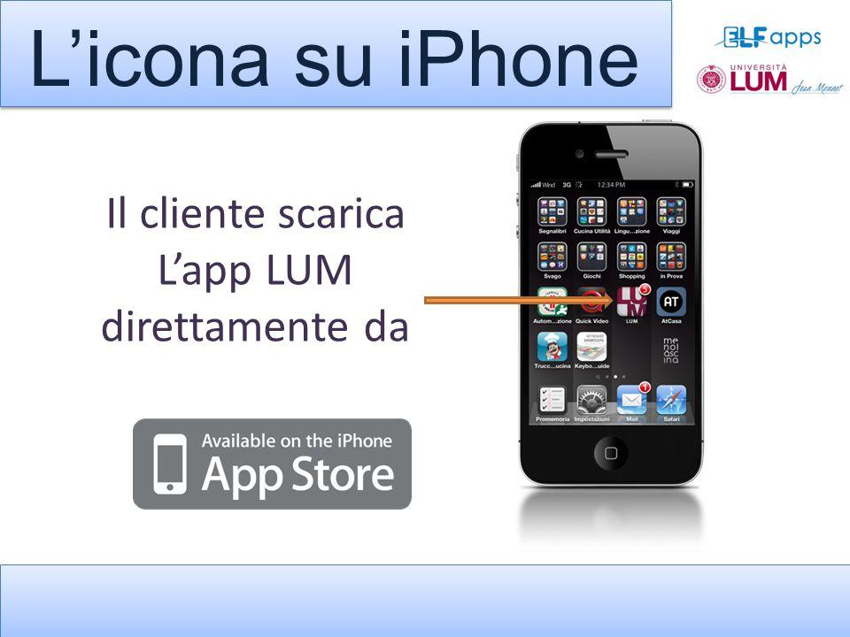 L'icona su iPhone Il cliente scarica L'app LUM direttamente da