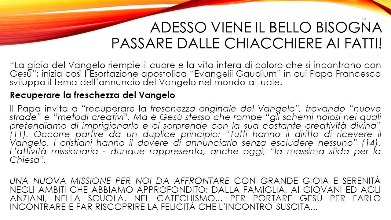 ADESSO VIENE IL BELLO BISOGNA PASSARE DALLE CHIACCHIERE AI FATTI!