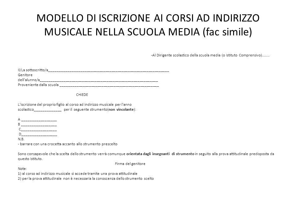 MODELLO DI ISCRIZIONE AI CORSI AD INDIRIZZO MUSICALE NELLA SCUOLA MEDIA (fac simile)