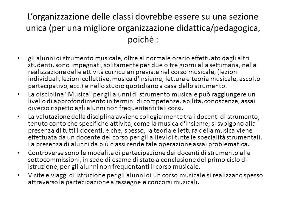 L'organizzazione delle classi dovrebbe essere su una sezione unica (per una migliore organizzazione didattica/pedagogica, poichè :