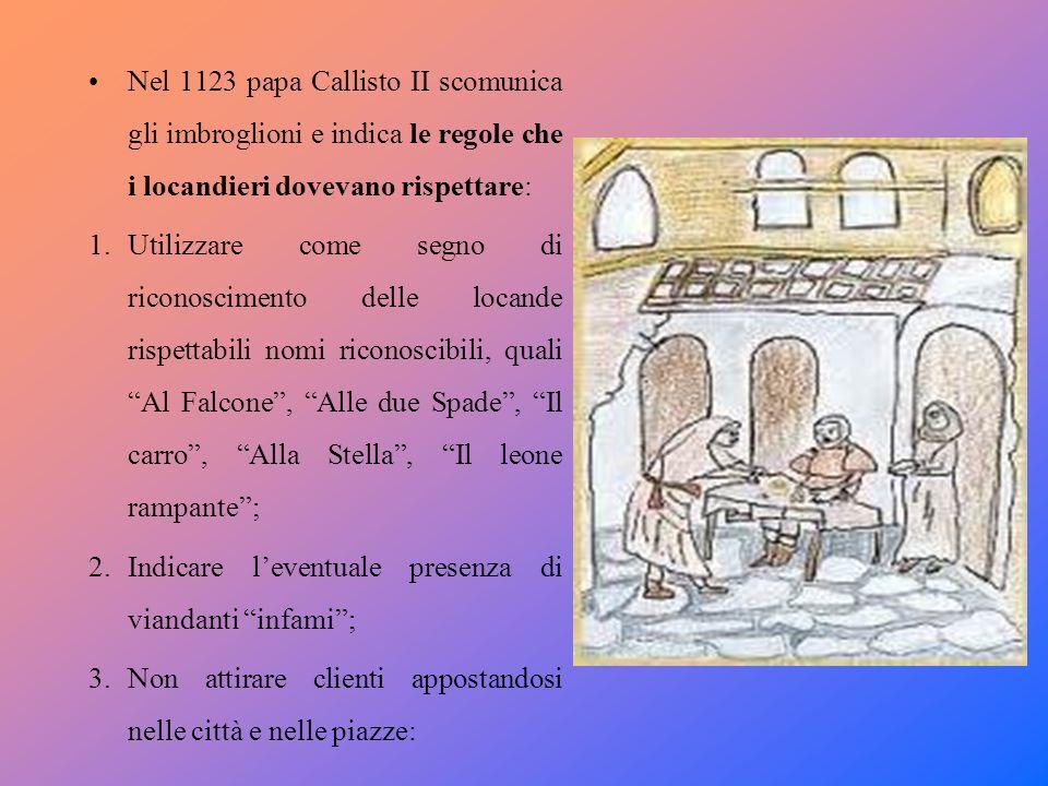 Nel 1123 papa Callisto II scomunica gli imbroglioni e indica le regole che i locandieri dovevano rispettare: