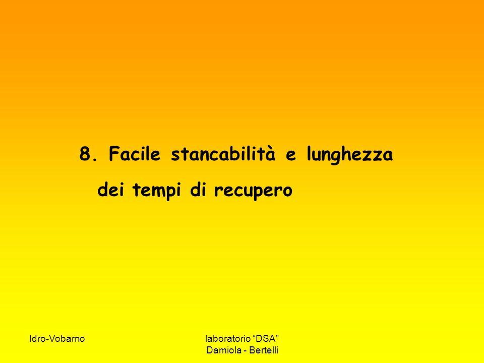 8. Facile stancabilità e lunghezza dei tempi di recupero