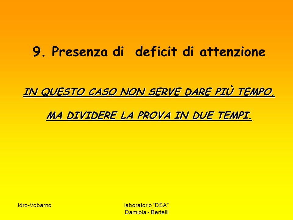 9. Presenza di deficit di attenzione