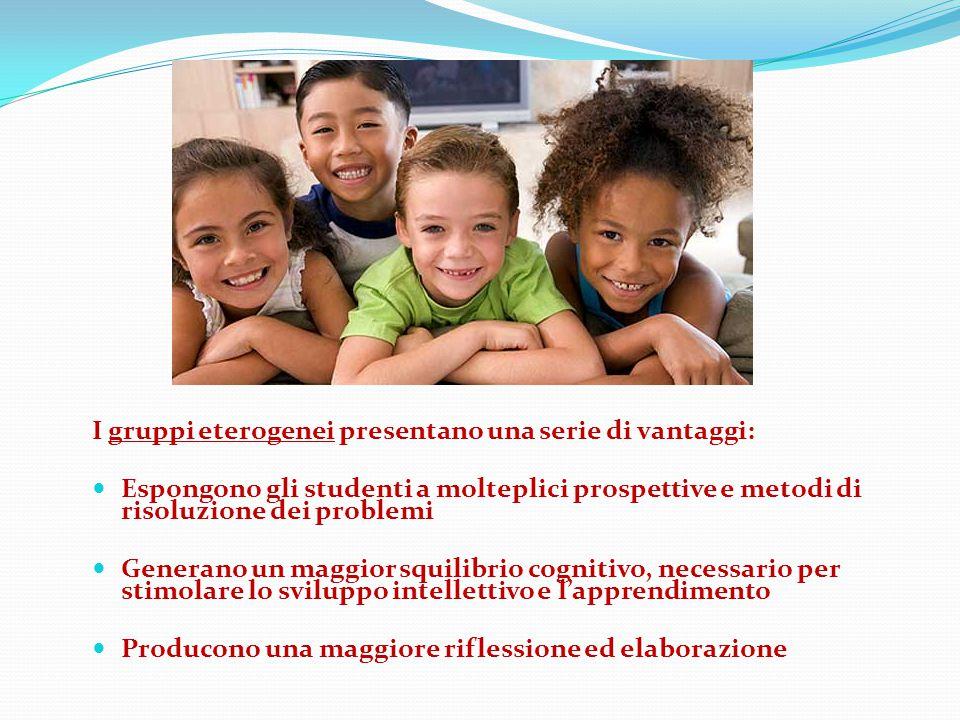 I gruppi eterogenei presentano una serie di vantaggi: