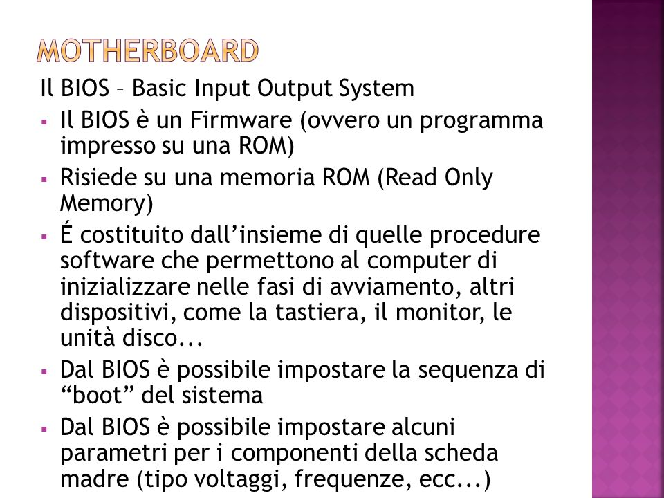Motherboard Il BIOS – Basic Input Output System