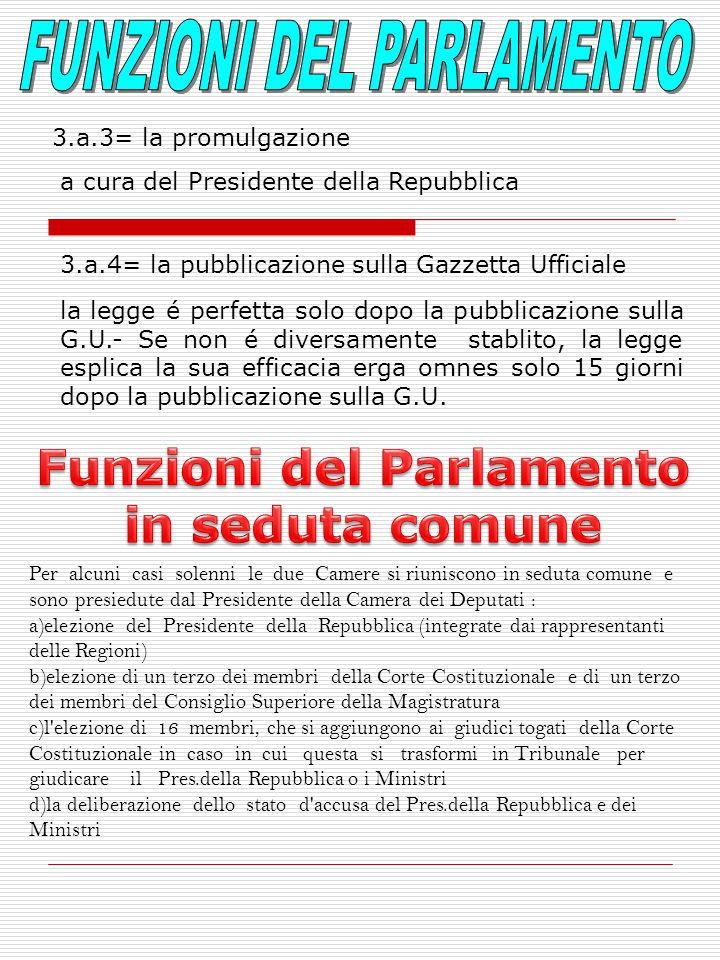 FUNZIONI DEL PARLAMENTO Funzioni del Parlamento in seduta comune